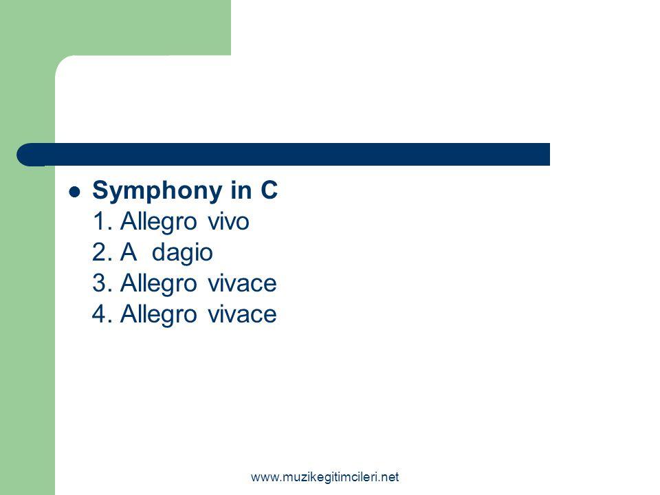 Symphony in C 1. Allegro vivo 2. A dagio 3. Allegro vivace 4
