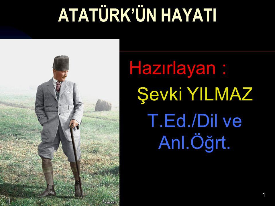 Hazırlayan : Şevki YILMAZ T.Ed./Dil ve Anl.Öğrt.