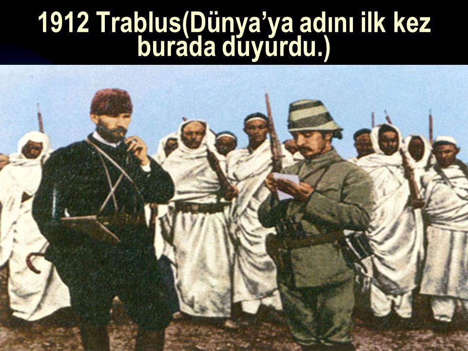 1912 Trablus(Dünya'ya adını ilk kez burada duyurdu.)