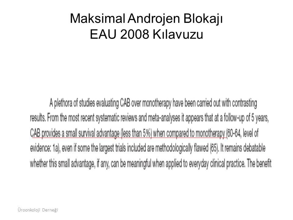 Maksimal Androjen Blokajı EAU 2008 Kılavuzu