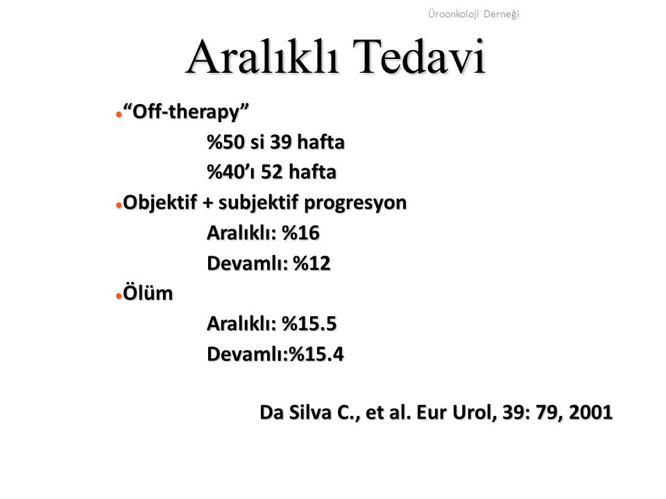 Aralıklı Tedavi Off-therapy %50 si 39 hafta %40'ı 52 hafta
