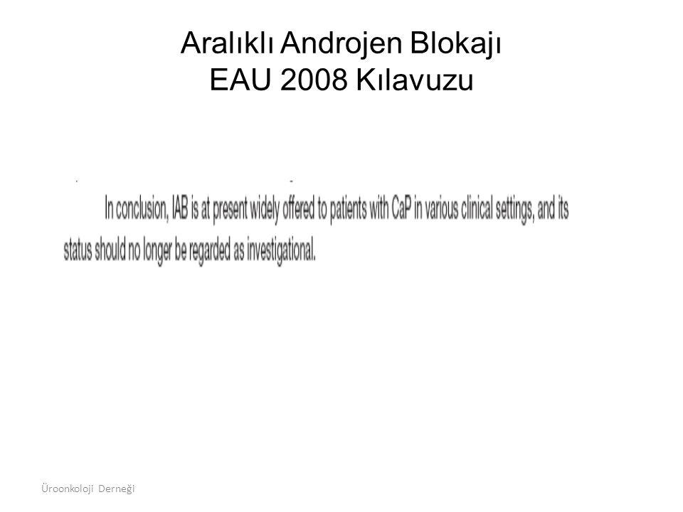 Aralıklı Androjen Blokajı EAU 2008 Kılavuzu