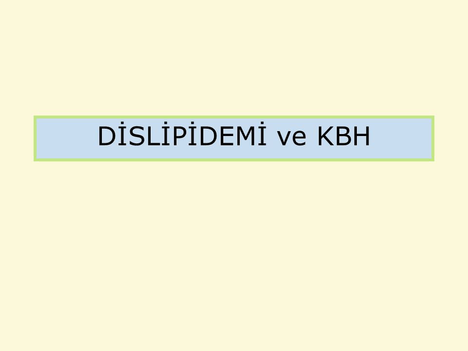 DİSLİPİDEMİ ve KBH