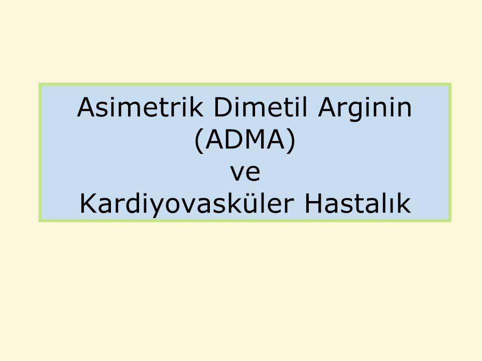 Asimetrik Dimetil Arginin (ADMA) ve Kardiyovasküler Hastalık