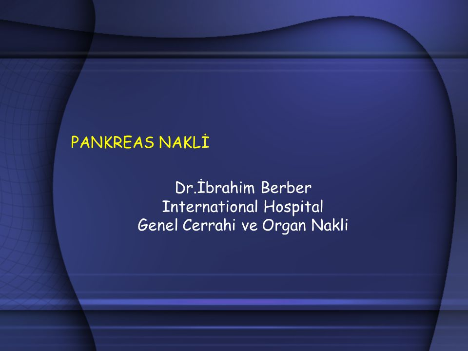 Dr.İbrahim Berber International Hospital Genel Cerrahi ve Organ Nakli