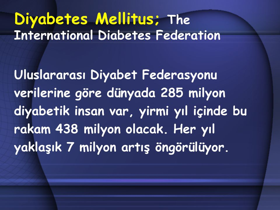 Diyabetes Mellitus; The International Diabetes Federation