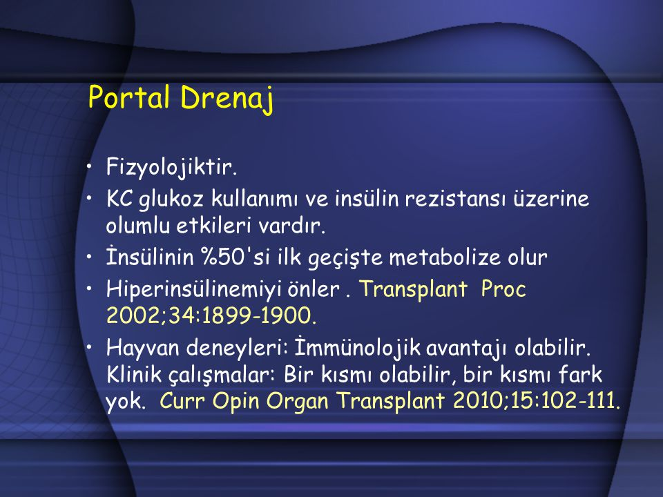 Portal Drenaj Fizyolojiktir.