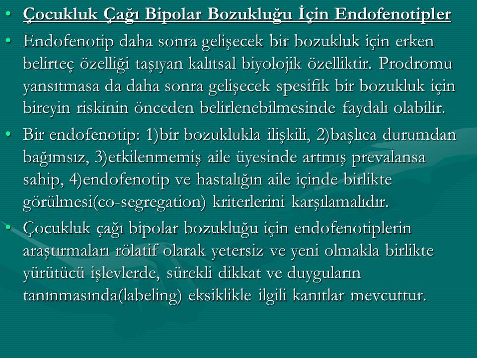 Çocukluk Çağı Bipolar Bozukluğu İçin Endofenotipler