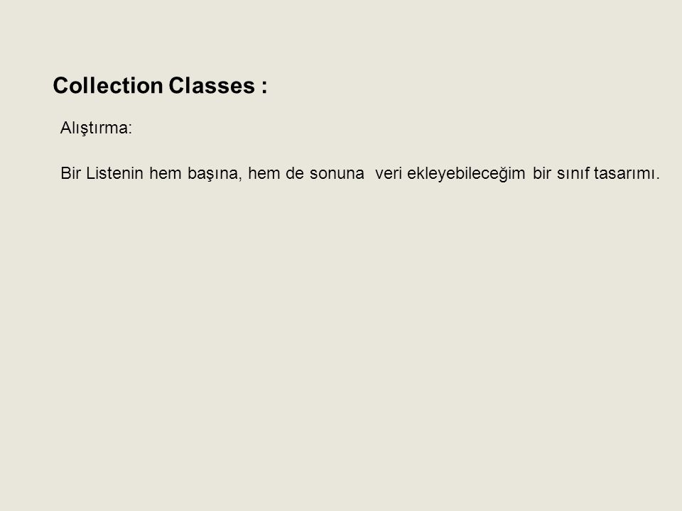 Collection Classes : Alıştırma: