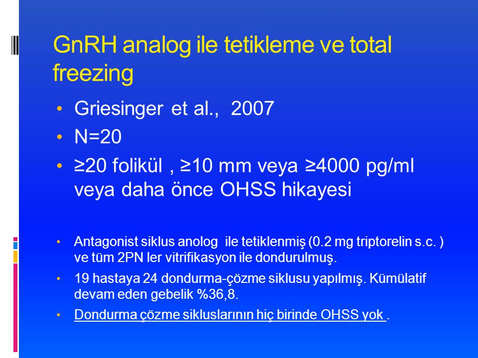 GnRH analog ile tetikleme ve total freezing