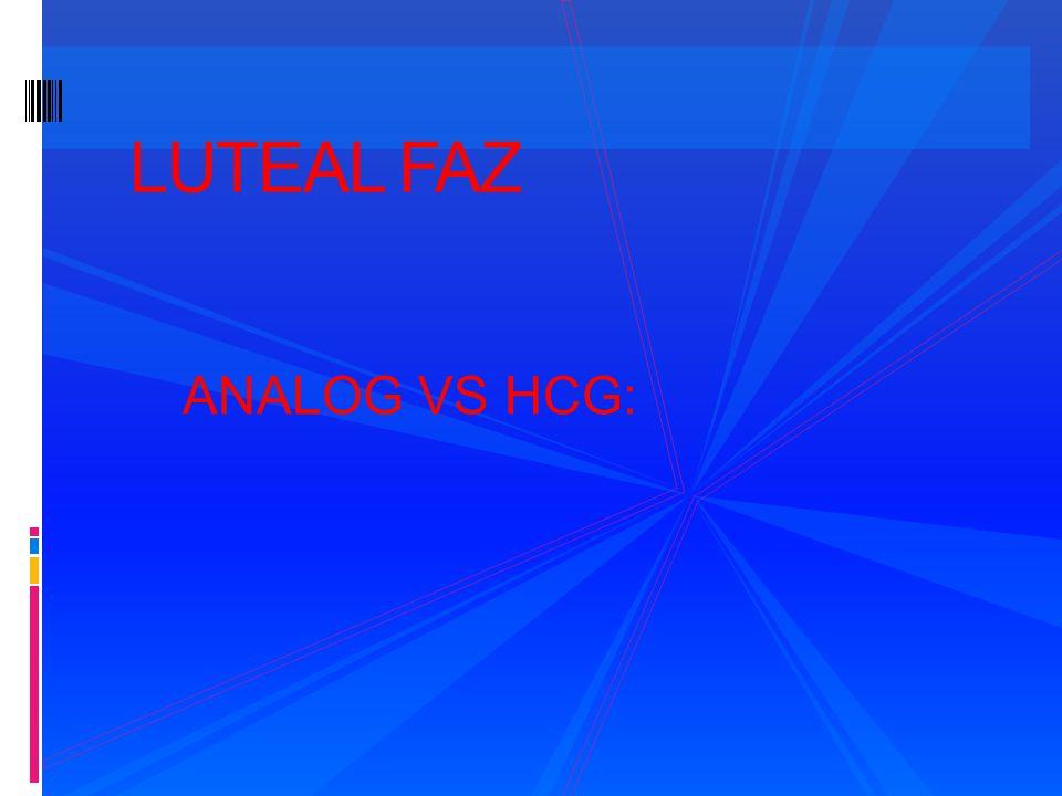 LUTEAL FAZ ANALOG VS HCG: