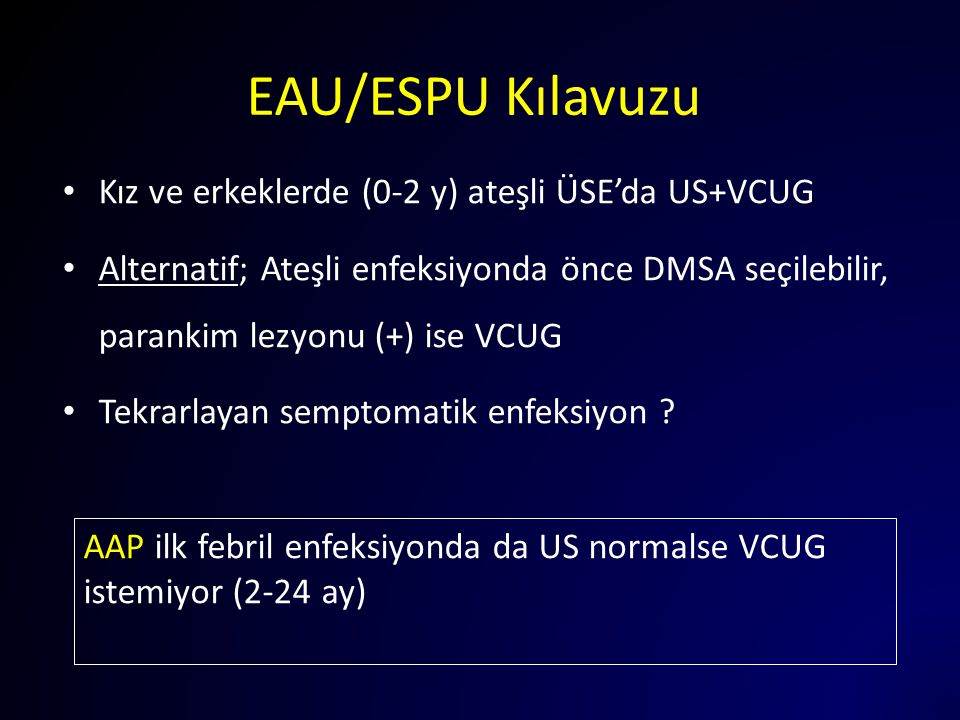 EAU/ESPU Kılavuzu Kız ve erkeklerde (0-2 y) ateşli ÜSE'da US+VCUG