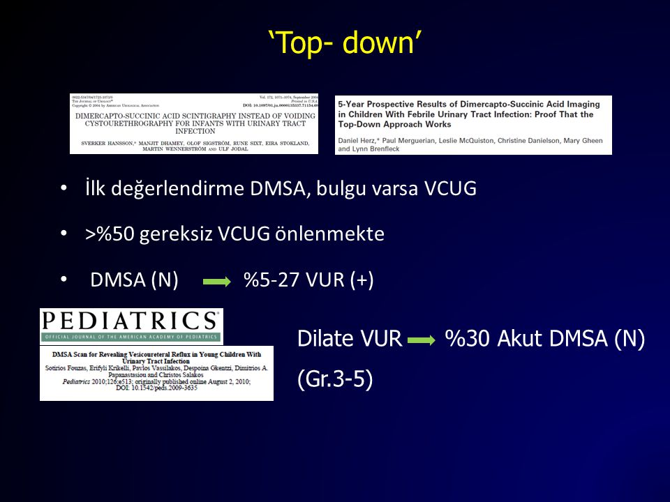 'Top- down' İlk değerlendirme DMSA, bulgu varsa VCUG