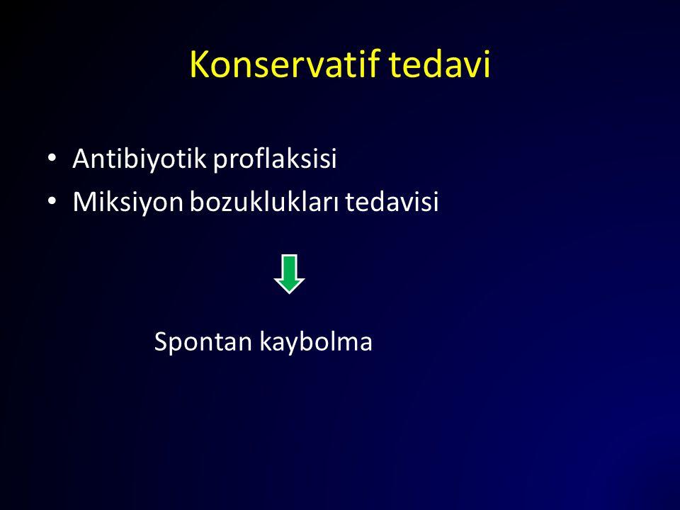 Konservatif tedavi Antibiyotik proflaksisi