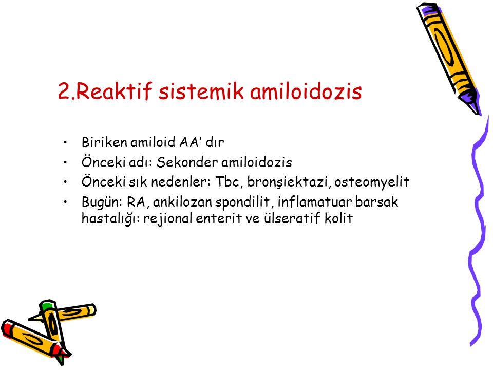 2.Reaktif sistemik amiloidozis