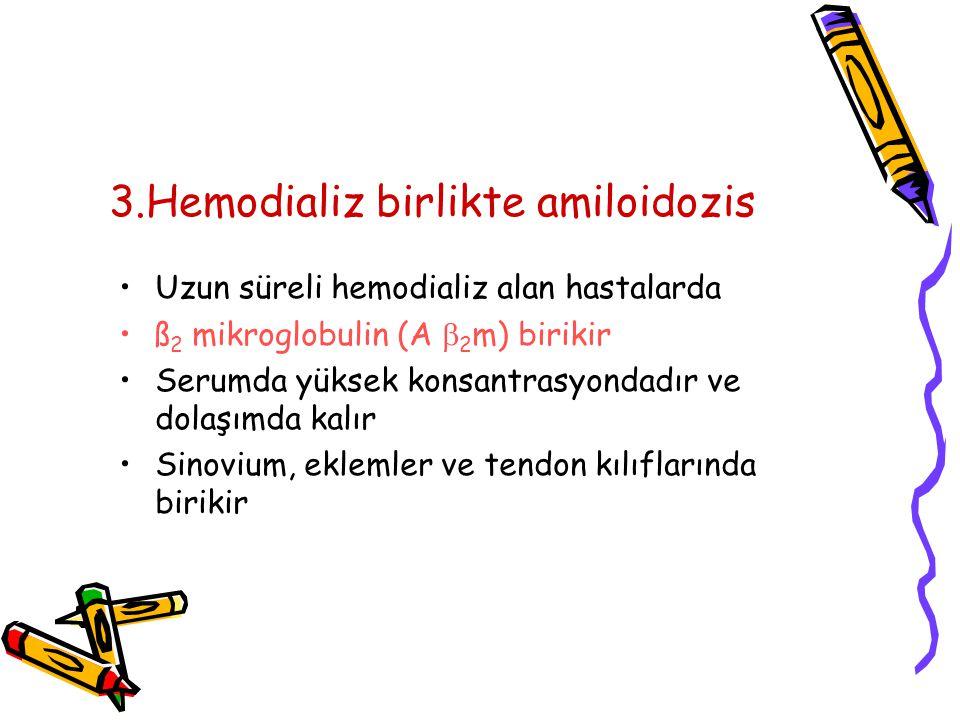 3.Hemodializ birlikte amiloidozis
