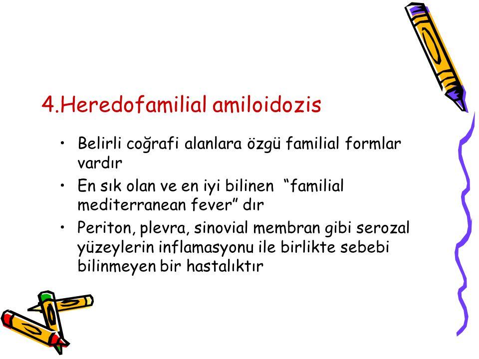 4.Heredofamilial amiloidozis