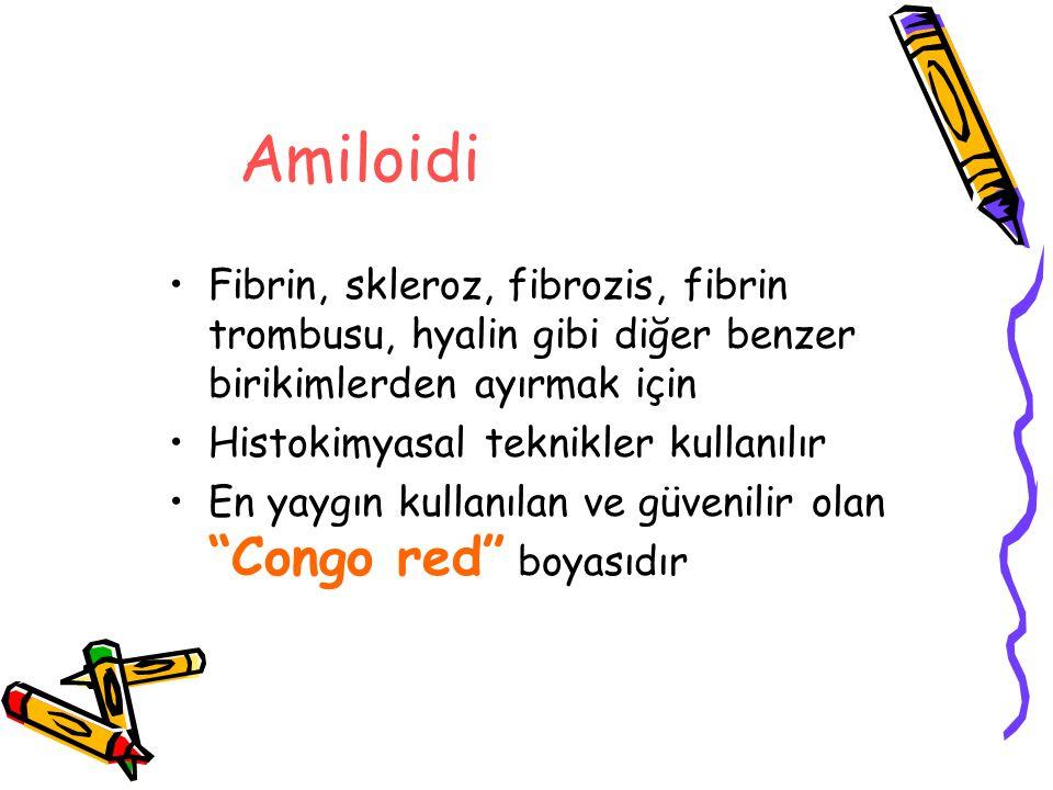 Amiloidi Fibrin, skleroz, fibrozis, fibrin trombusu, hyalin gibi diğer benzer birikimlerden ayırmak için.