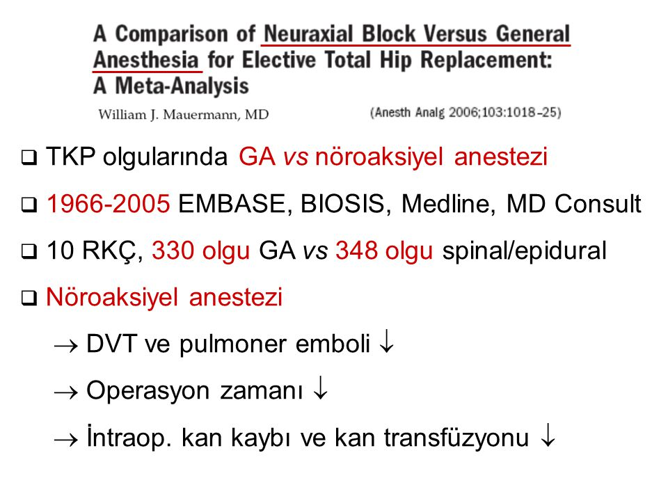 TKP olgularında GA vs nöroaksiyel anestezi