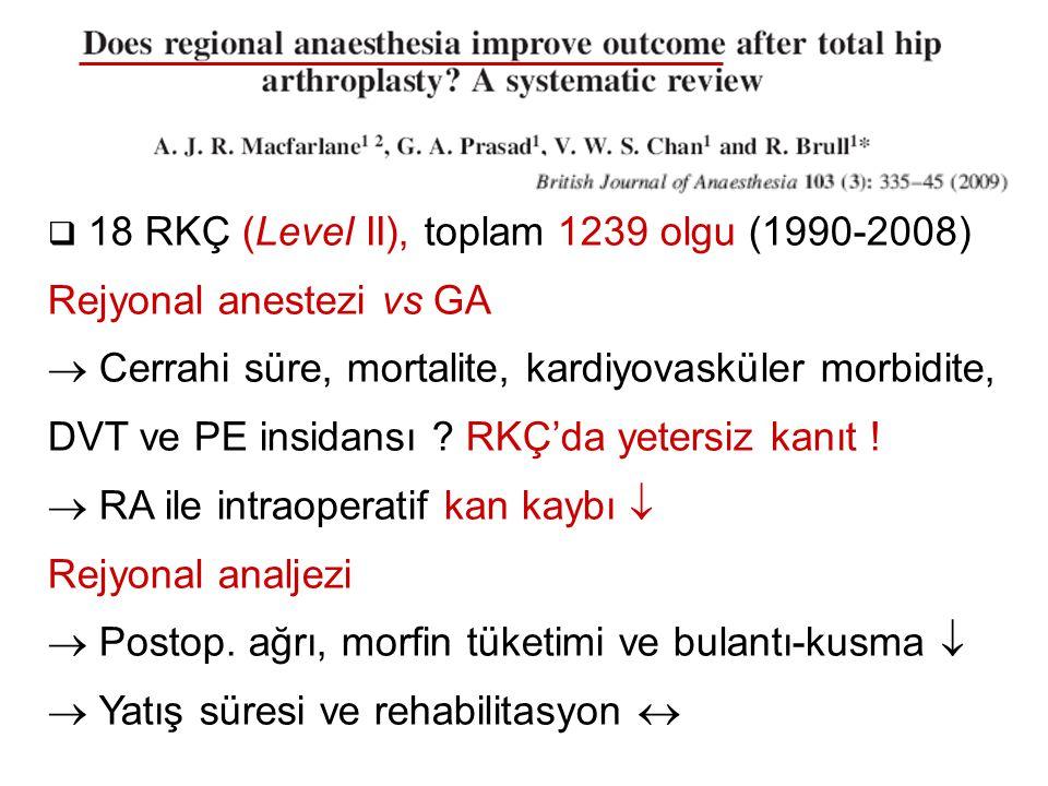 18 RKÇ (Level II), toplam 1239 olgu (1990-2008)