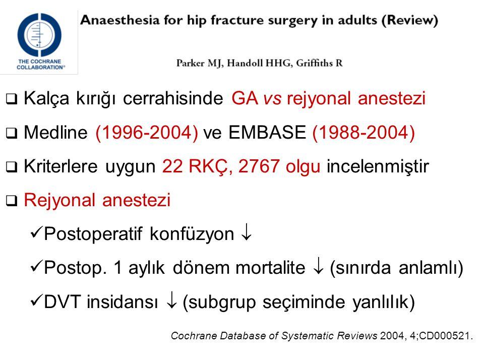 Kalça kırığı cerrahisinde GA vs rejyonal anestezi