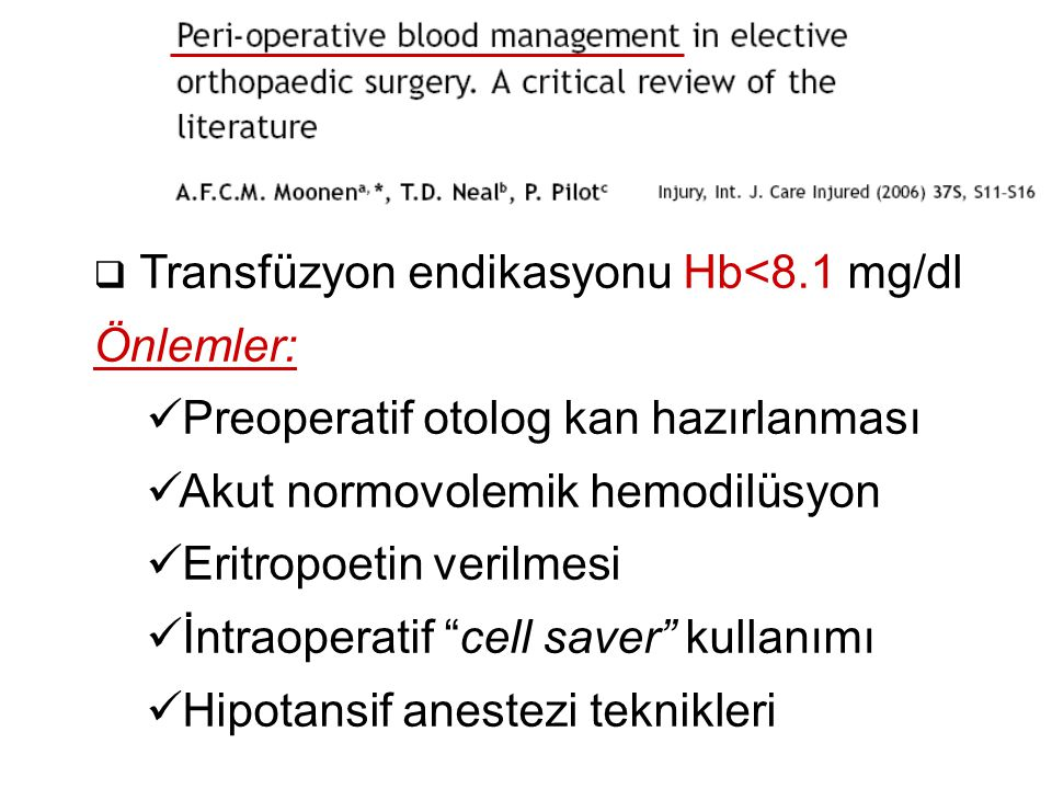 Transfüzyon endikasyonu Hb<8.1 mg/dl
