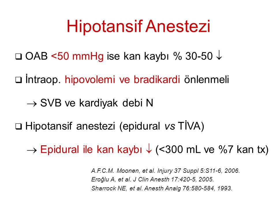 Hipotansif Anestezi OAB <50 mmHg ise kan kaybı % 30-50 