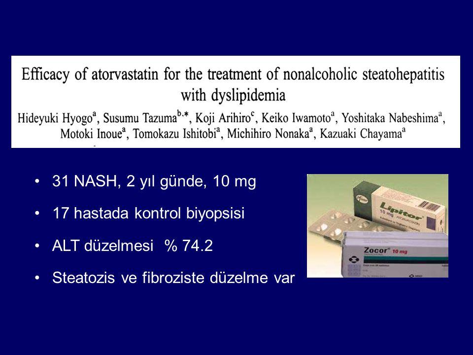 31 NASH, 2 yıl günde, 10 mg 17 hastada kontrol biyopsisi.