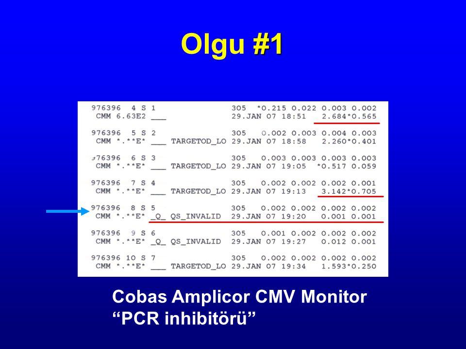 Olgu #1 Cobas Amplicor CMV Monitor PCR inhibitörü
