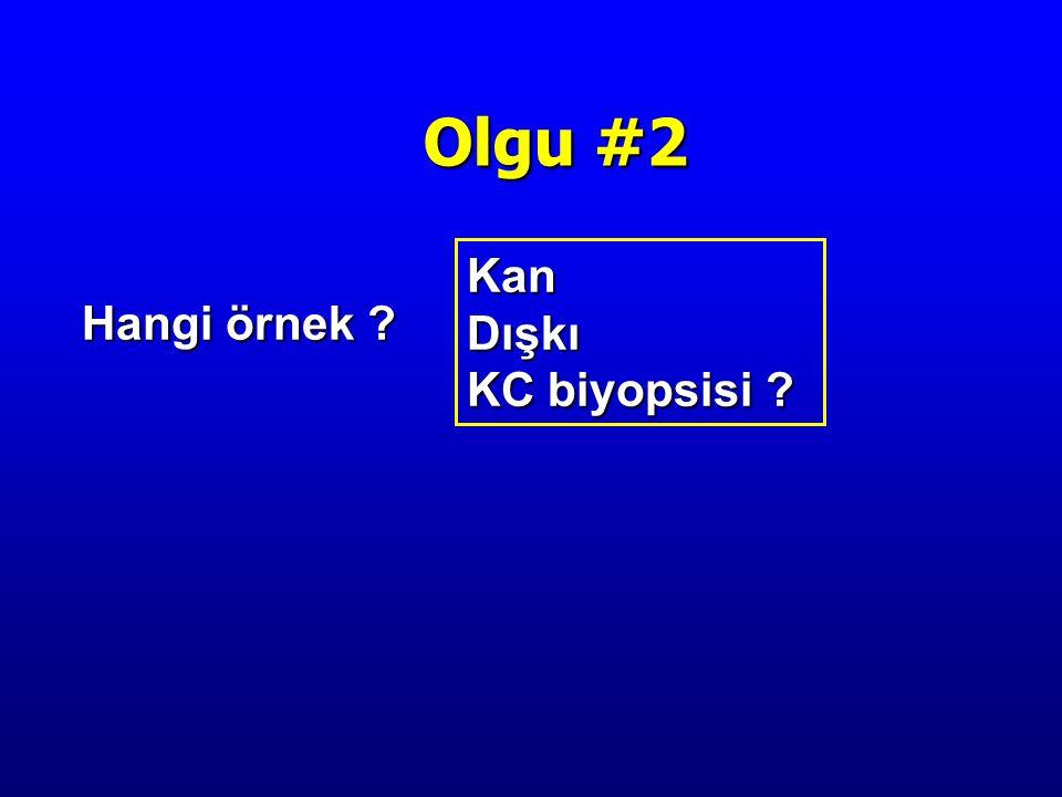 Hangi örnek Olgu #2 Kan Dışkı KC biyopsisi