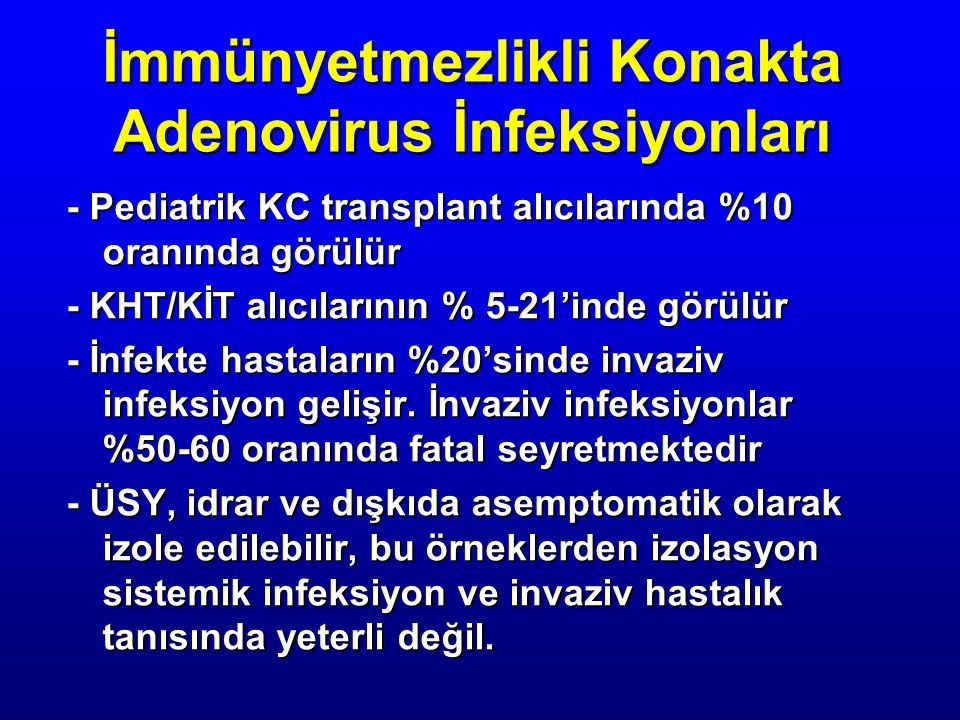 İmmünyetmezlikli Konakta Adenovirus İnfeksiyonları