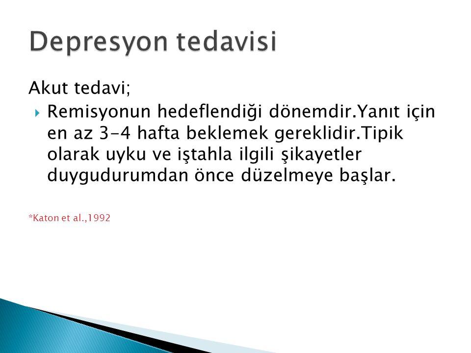 Depresyon tedavisi Akut tedavi;