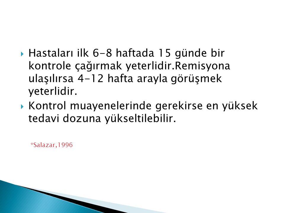 Hastaları ilk 6-8 haftada 15 günde bir kontrole çağırmak yeterlidir
