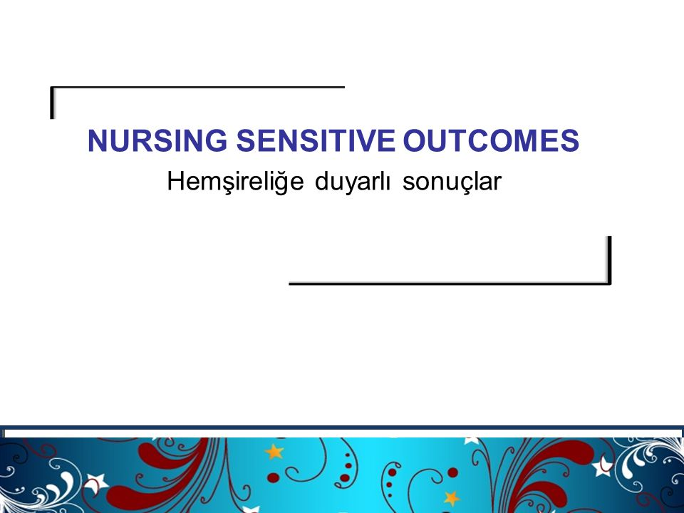 NURSING SENSITIVE OUTCOMES