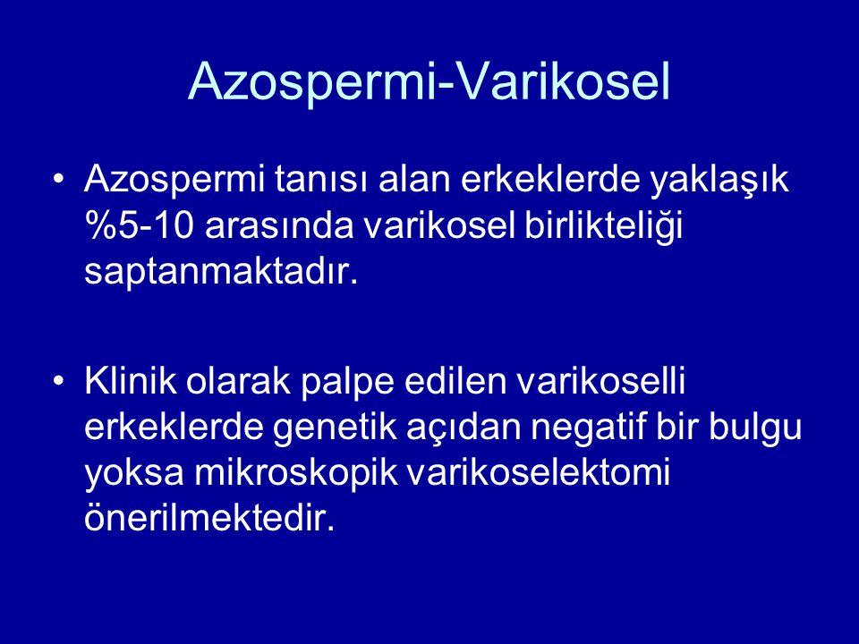 Azospermi-Varikosel Azospermi tanısı alan erkeklerde yaklaşık %5-10 arasında varikosel birlikteliği saptanmaktadır.