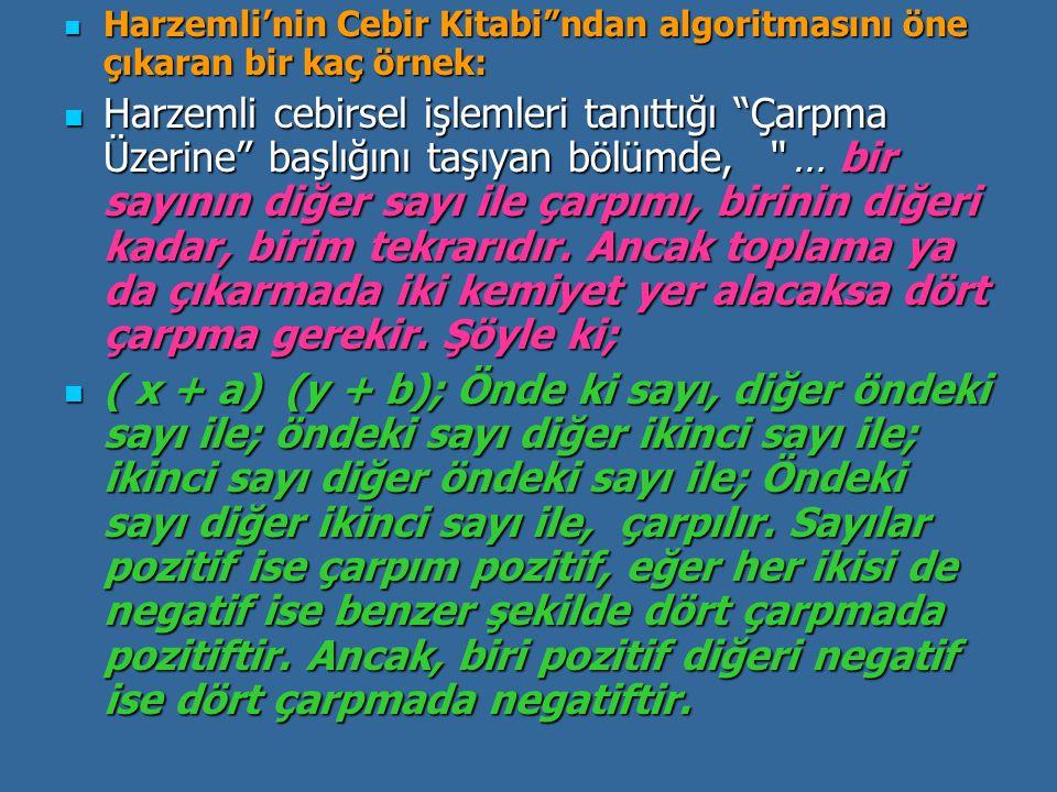 Harzemli'nin Cebir Kitabi ndan algoritmasını öne çıkaran bir kaç örnek:
