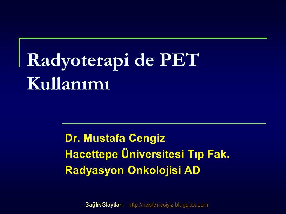Radyoterapi de PET Kullanımı