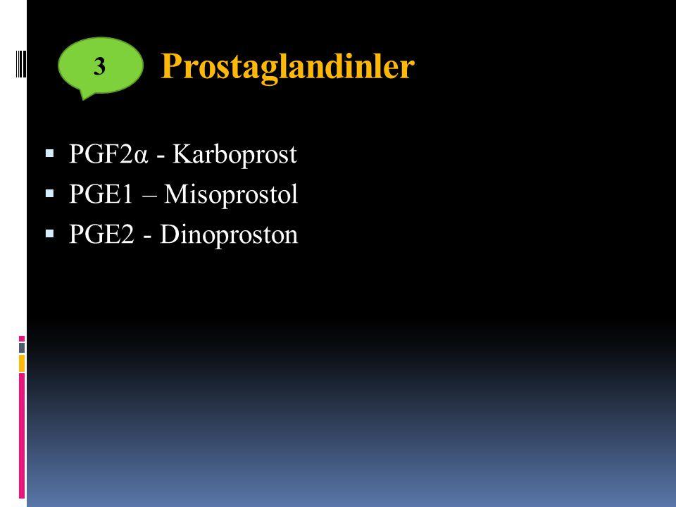 Prostaglandinler PGF2α - Karboprost PGE1 – Misoprostol