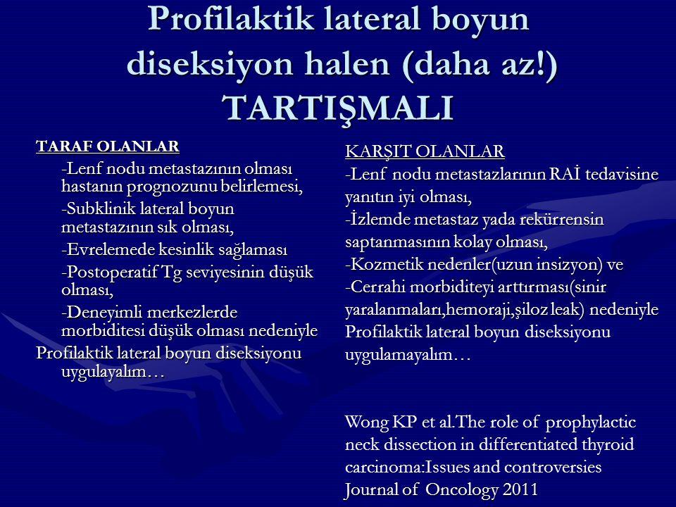 Profilaktik lateral boyun diseksiyon halen (daha az!) TARTIŞMALI