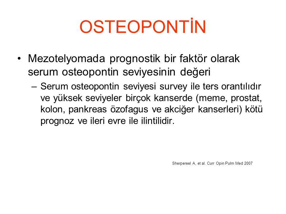 OSTEOPONTİN Mezotelyomada prognostik bir faktör olarak serum osteopontin seviyesinin değeri.