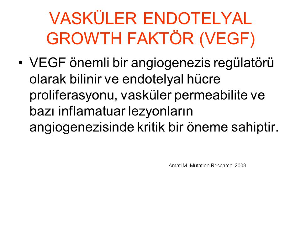 VASKÜLER ENDOTELYAL GROWTH FAKTÖR (VEGF)