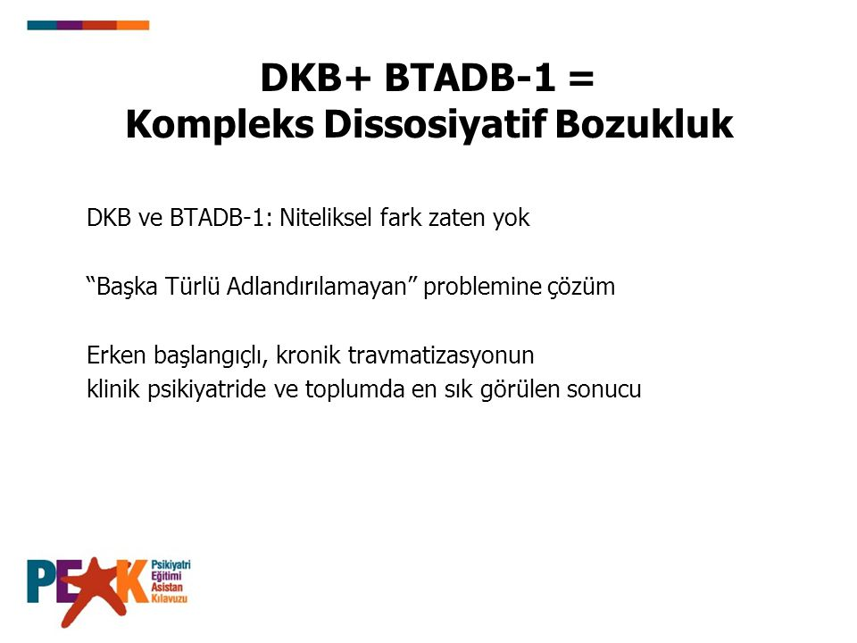 DKB+ BTADB-1 = Kompleks Dissosiyatif Bozukluk