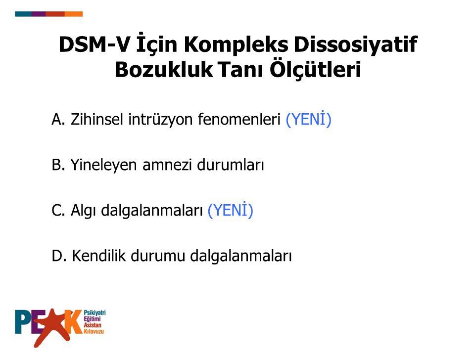 DSM-V İçin Kompleks Dissosiyatif Bozukluk Tanı Ölçütleri