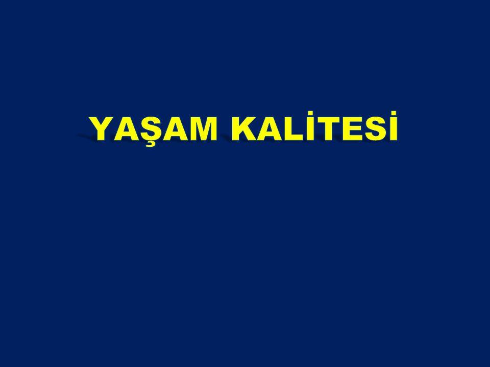 YAŞAM KALİTESİ