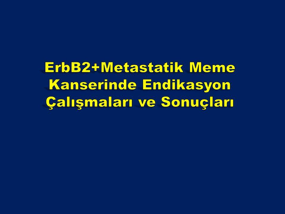 ErbB2+Metastatik Meme Kanserinde Endikasyon Çalışmaları ve Sonuçları