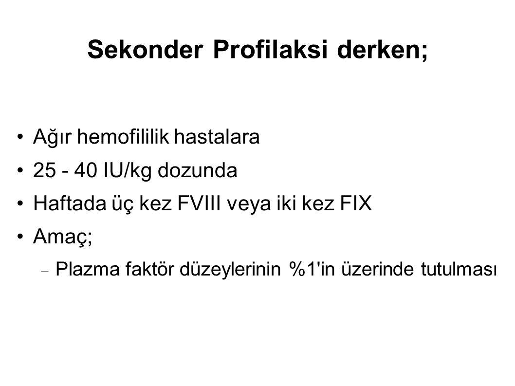 Sekonder Profilaksi derken;