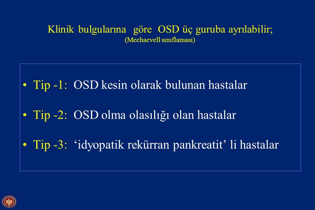 Tip -1: OSD kesin olarak bulunan hastalar