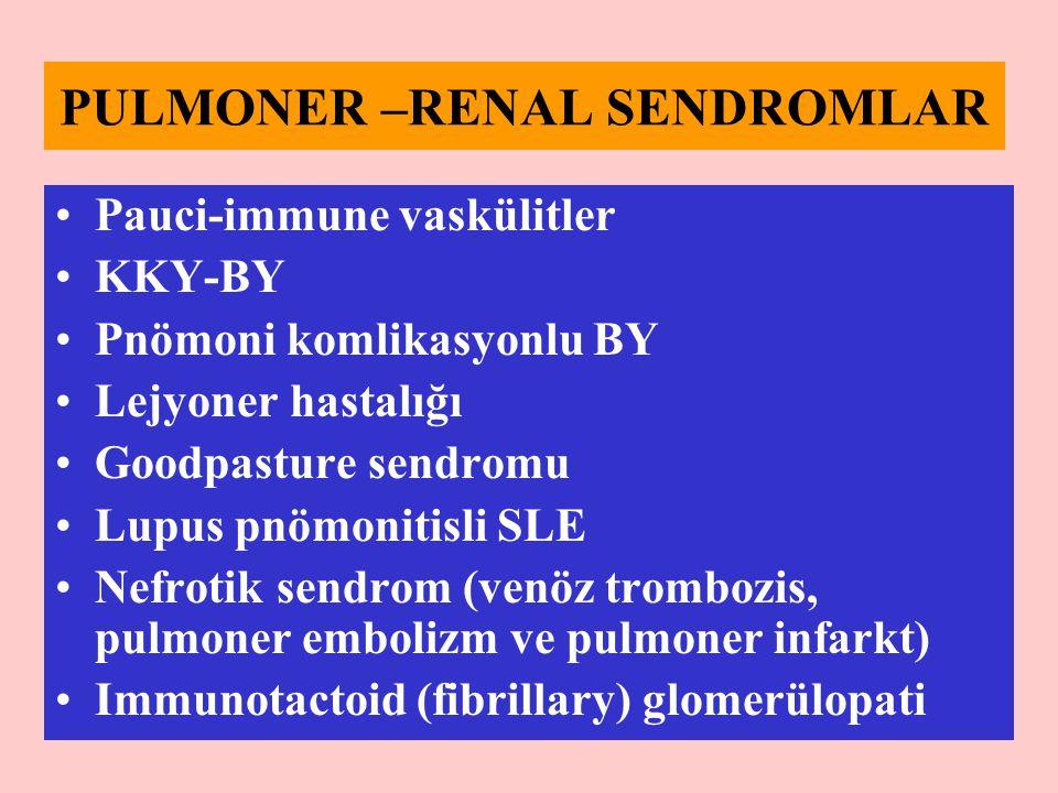 PULMONER –RENAL SENDROMLAR