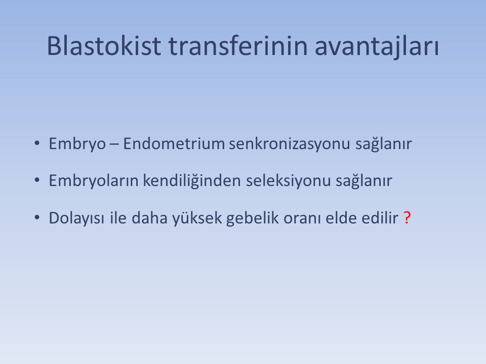 Blastokist transferinin avantajları