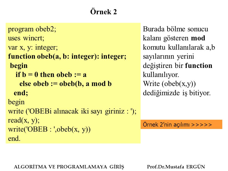 function obeb(a, b: integer): integer; begin if b = 0 then obeb := a